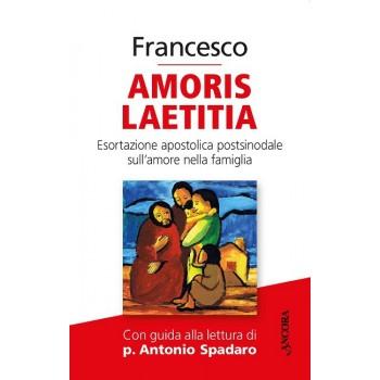 Amoris Laetitia - Esortazione apostolica Papa Francesco sull'amore nella famiglia