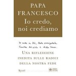 Io credo noi crediamo Papa Francesco