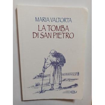 La tomba di San Pietro scritti di Maria Valtorta