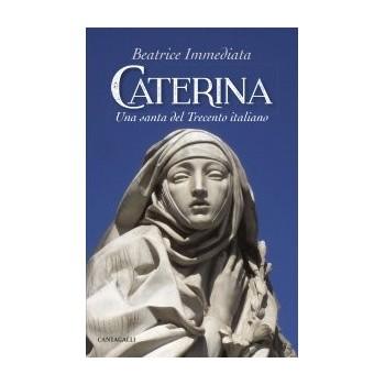 Caterina. Una santa del trecento
