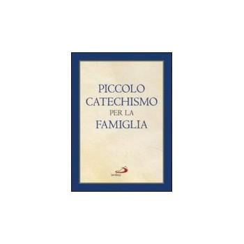 Piccolo catechismo per la famiglia (I compendi)